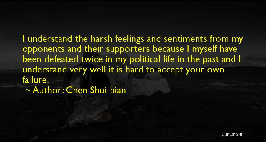 Understand Your Feelings Quotes By Chen Shui-bian