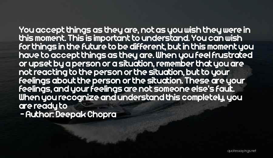 Understand Your Feelings Quotes By Deepak Chopra