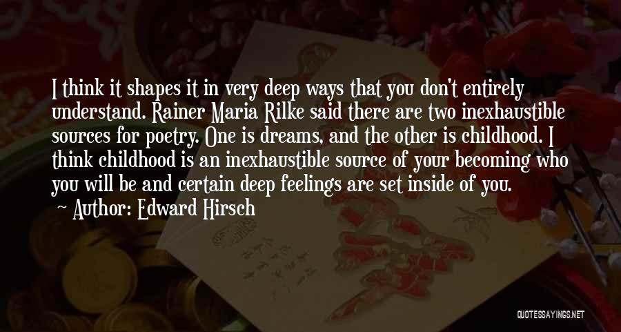 Understand Your Feelings Quotes By Edward Hirsch