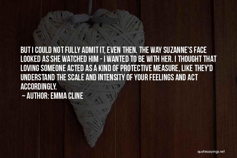 Understand Your Feelings Quotes By Emma Cline