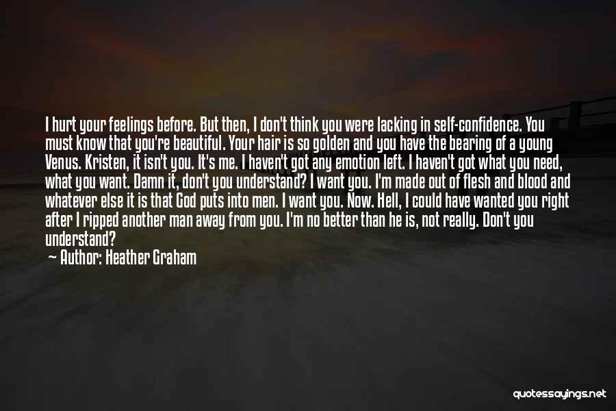 Understand Your Feelings Quotes By Heather Graham