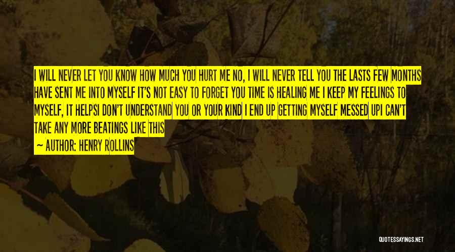 Understand Your Feelings Quotes By Henry Rollins