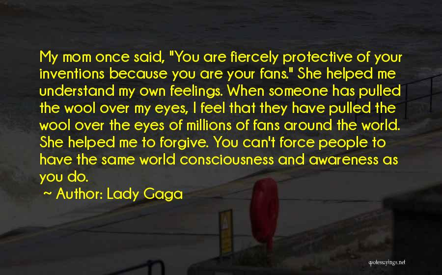 Understand Your Feelings Quotes By Lady Gaga