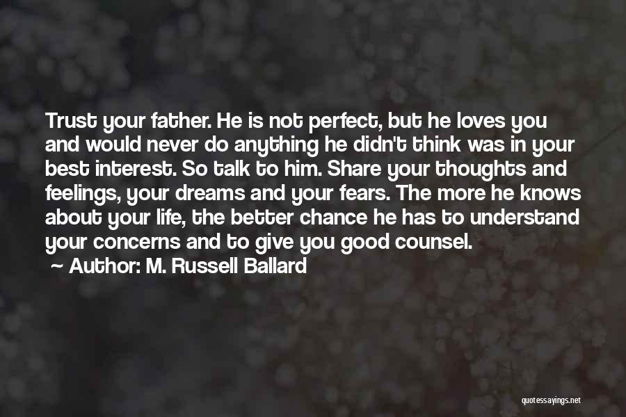 Understand Your Feelings Quotes By M. Russell Ballard