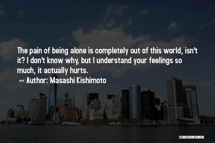 Understand Your Feelings Quotes By Masashi Kishimoto