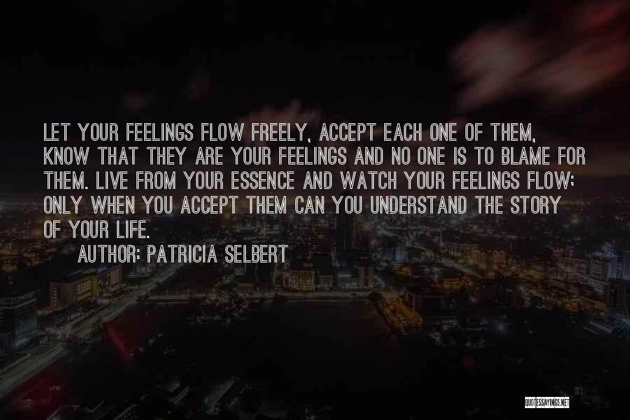Understand Your Feelings Quotes By Patricia Selbert
