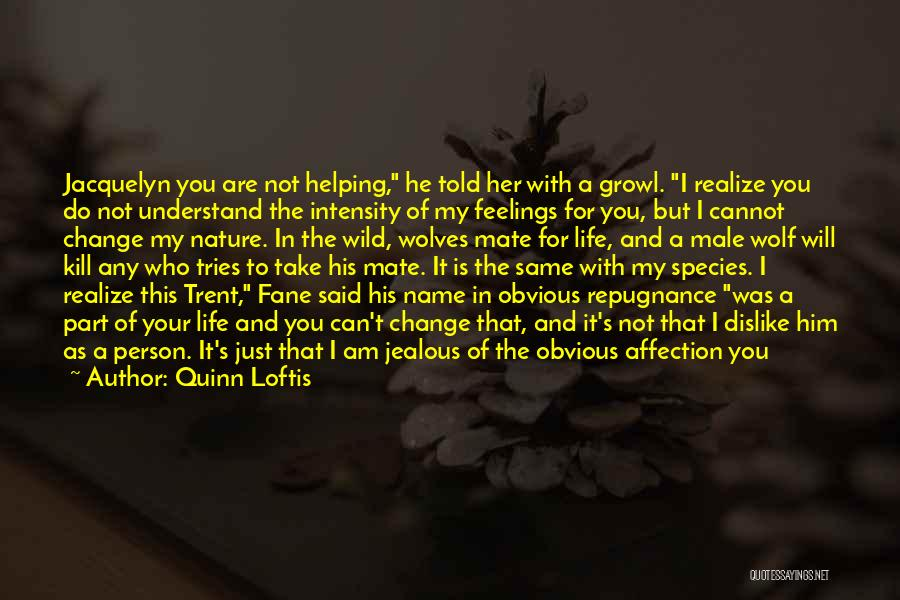 Understand Your Feelings Quotes By Quinn Loftis
