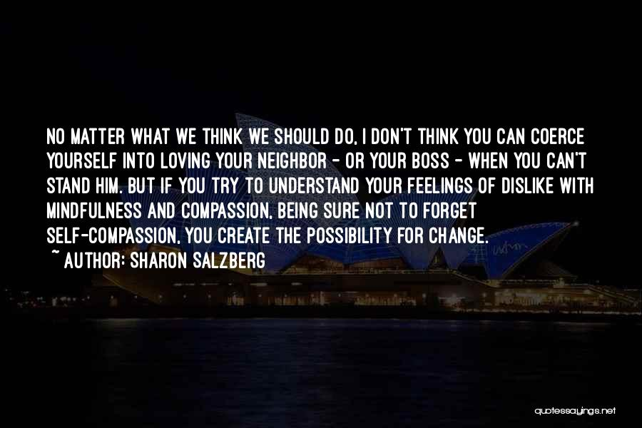 Understand Your Feelings Quotes By Sharon Salzberg
