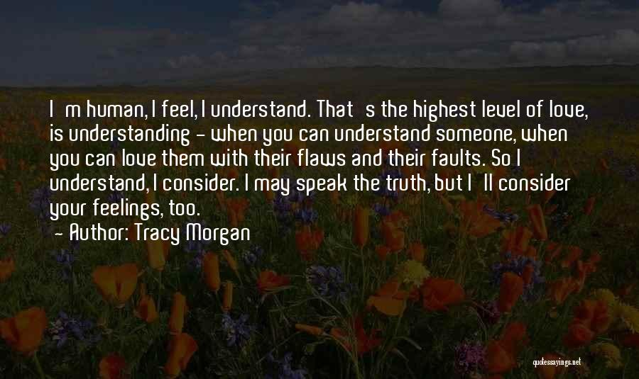 Understand Your Feelings Quotes By Tracy Morgan