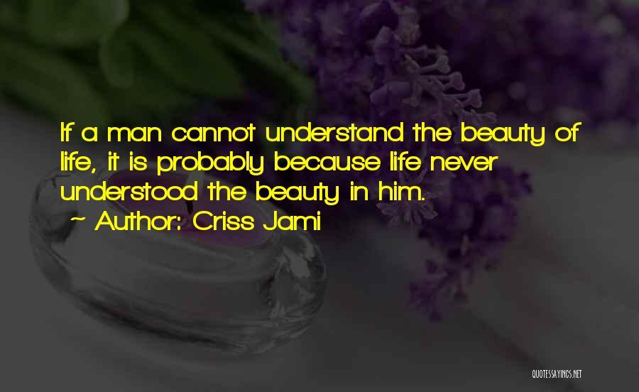 Understanding And Misunderstanding Quotes By Criss Jami