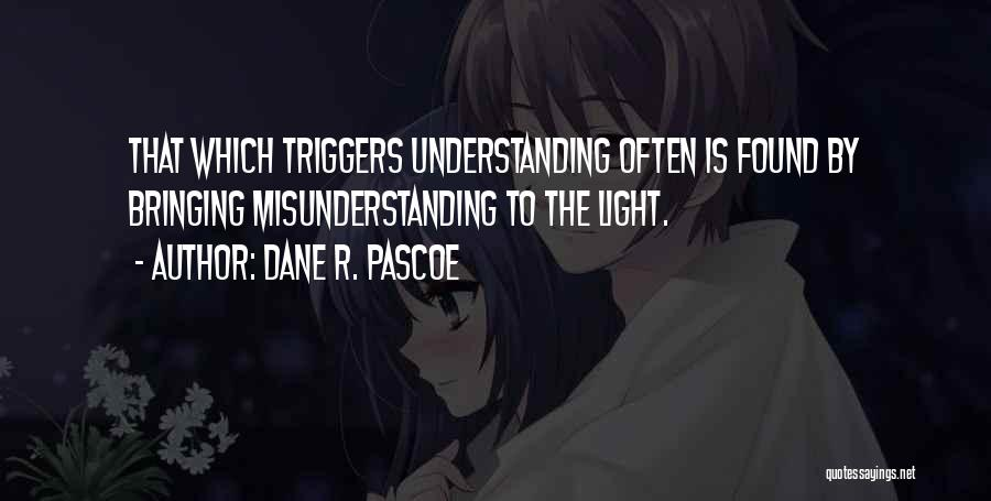 Understanding And Misunderstanding Quotes By Dane R. Pascoe