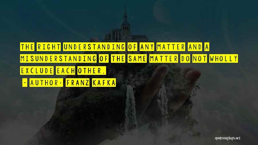 Understanding And Misunderstanding Quotes By Franz Kafka