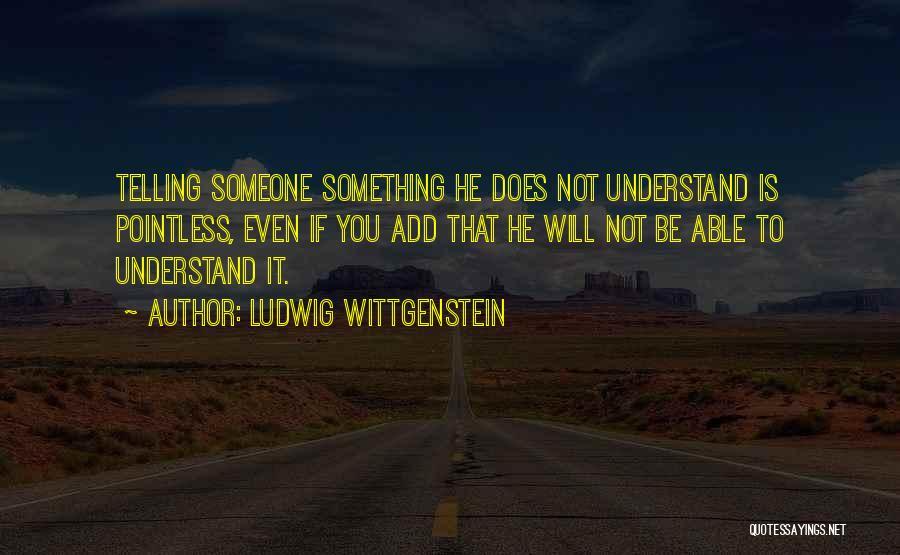 Understanding And Misunderstanding Quotes By Ludwig Wittgenstein