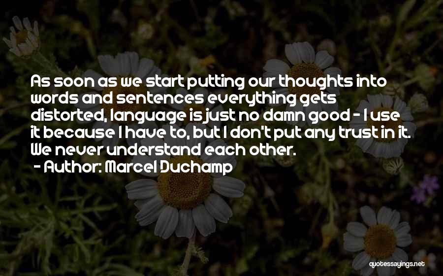 Understanding And Misunderstanding Quotes By Marcel Duchamp