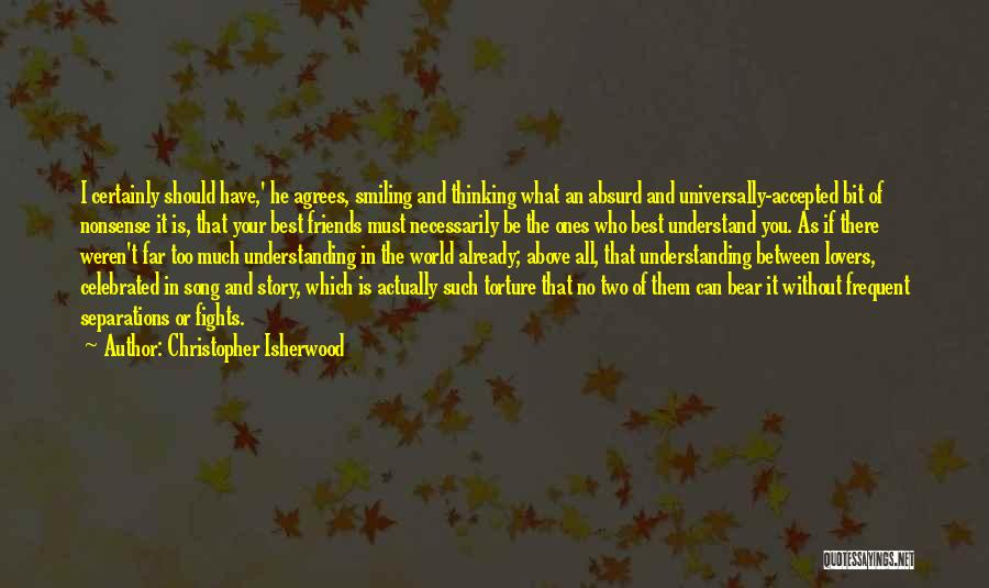 Understanding Lovers Quotes By Christopher Isherwood