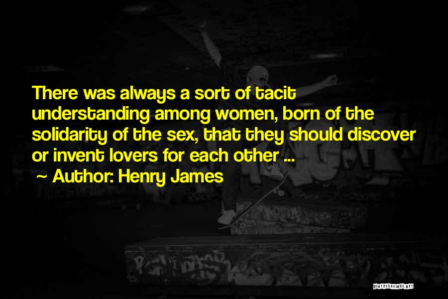 Understanding Lovers Quotes By Henry James