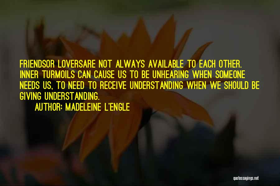 Understanding Lovers Quotes By Madeleine L'Engle