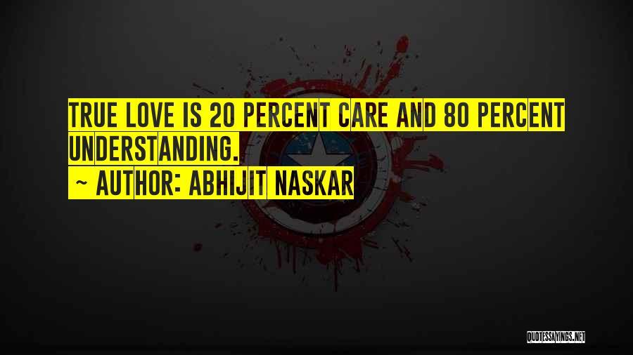 Understanding True Love Quotes By Abhijit Naskar