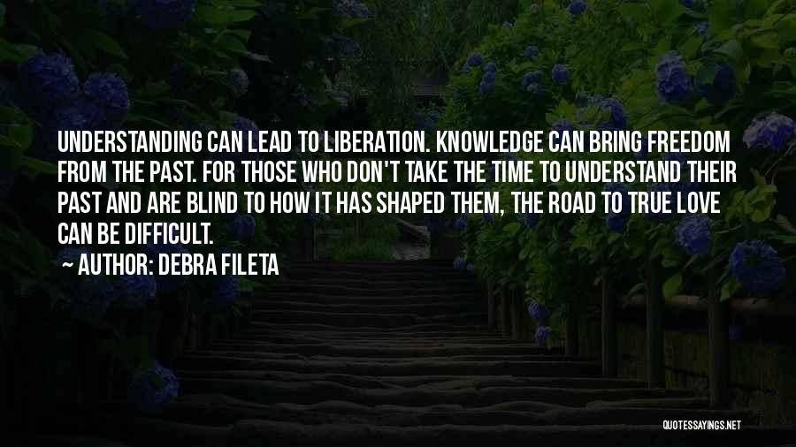 Understanding True Love Quotes By Debra Fileta