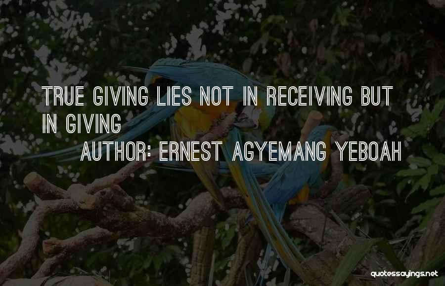 Understanding True Love Quotes By Ernest Agyemang Yeboah