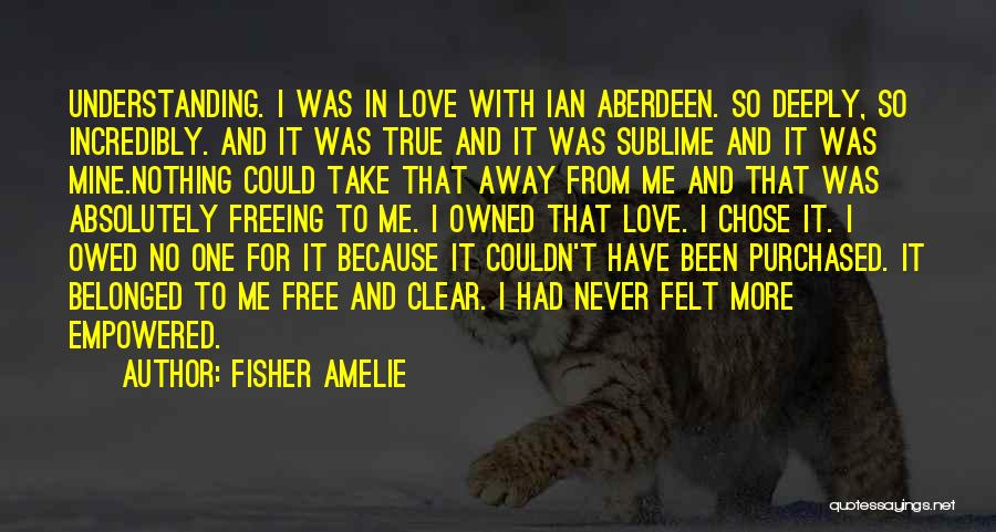 Understanding True Love Quotes By Fisher Amelie
