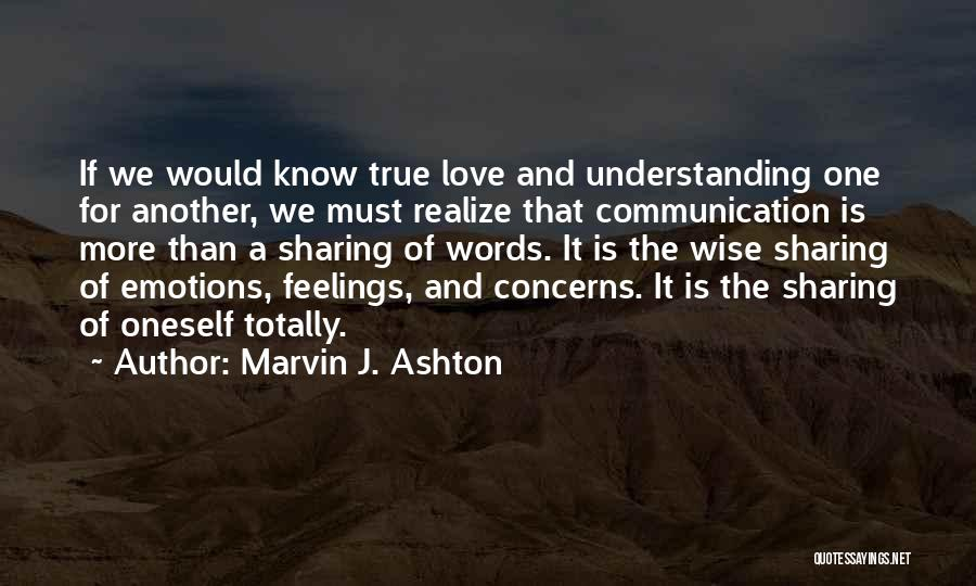 Understanding True Love Quotes By Marvin J. Ashton