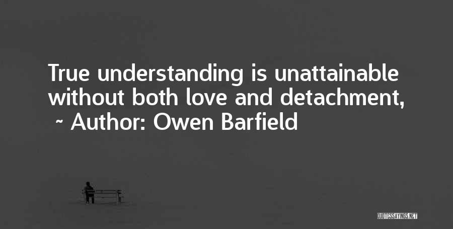 Understanding True Love Quotes By Owen Barfield