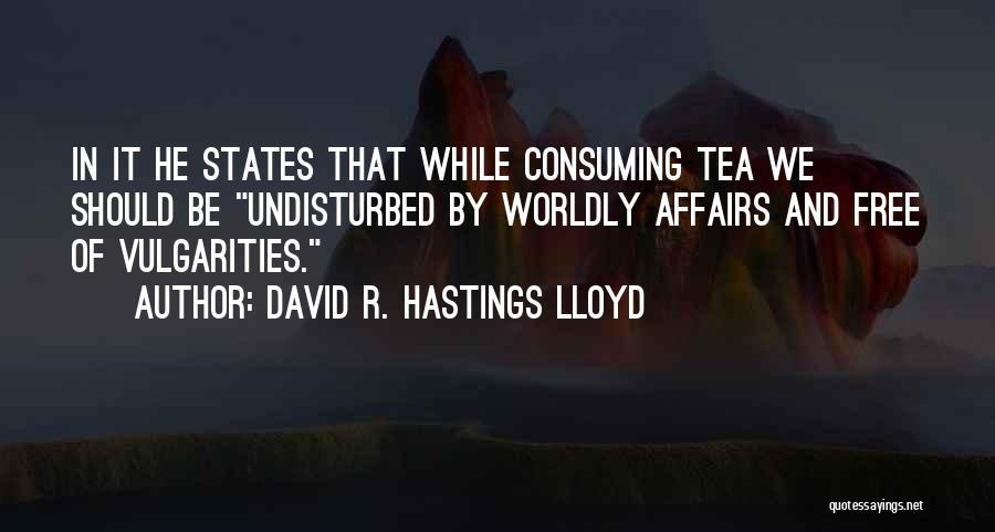 Undisturbed Quotes By David R. Hastings Lloyd
