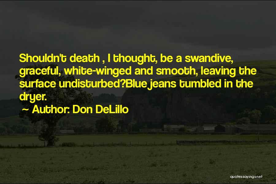 Undisturbed Quotes By Don DeLillo