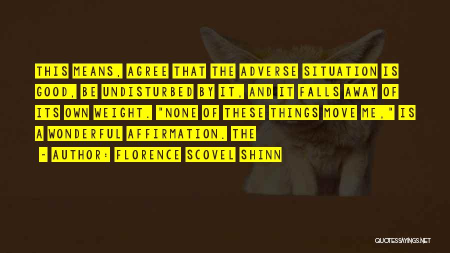 Undisturbed Quotes By Florence Scovel Shinn