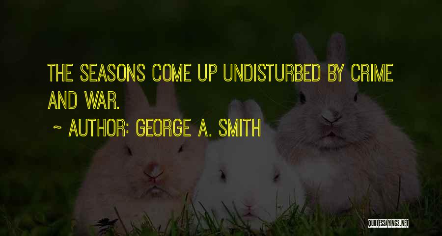 Undisturbed Quotes By George A. Smith