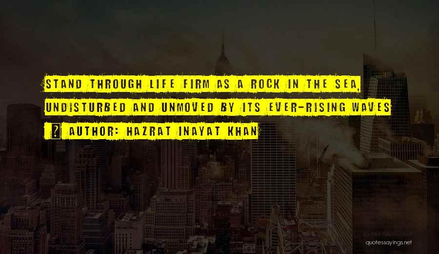 Undisturbed Quotes By Hazrat Inayat Khan