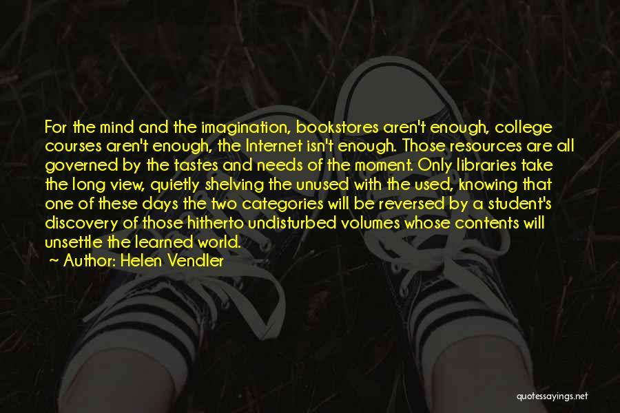 Undisturbed Quotes By Helen Vendler