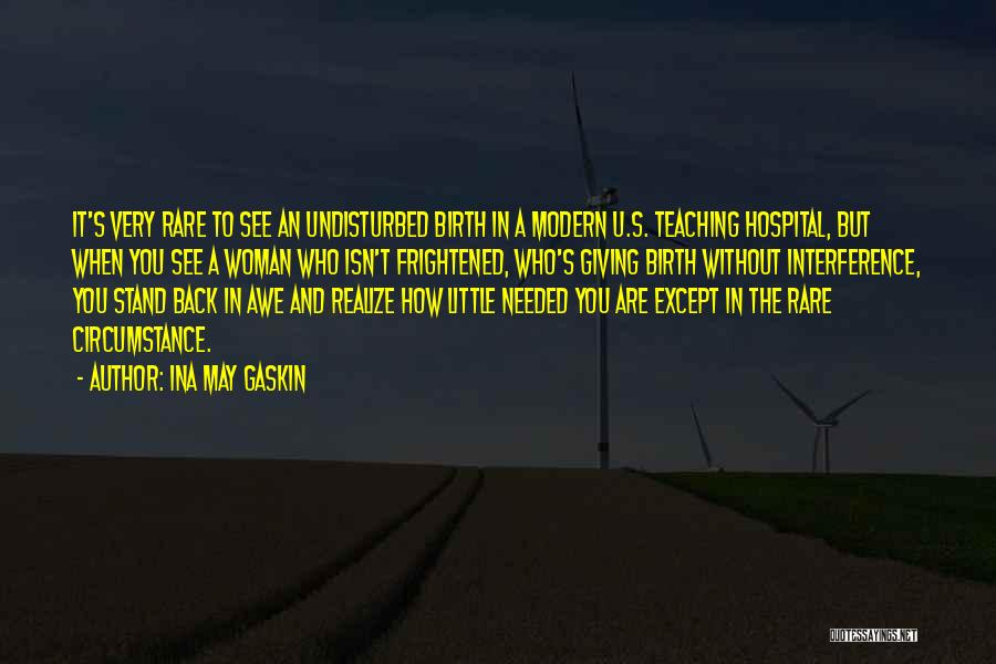 Undisturbed Quotes By Ina May Gaskin