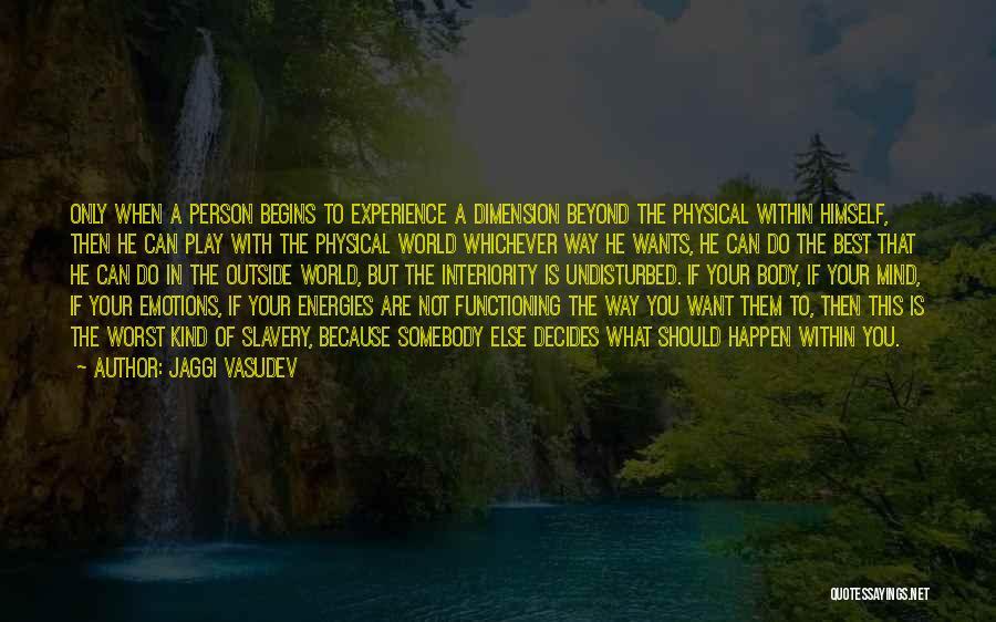 Undisturbed Quotes By Jaggi Vasudev
