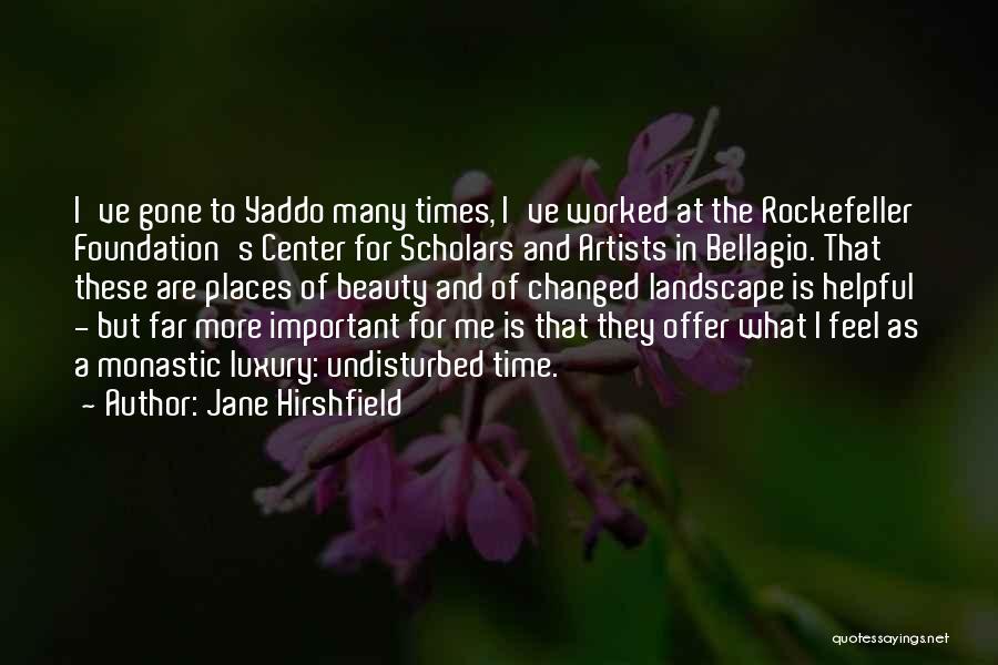 Undisturbed Quotes By Jane Hirshfield