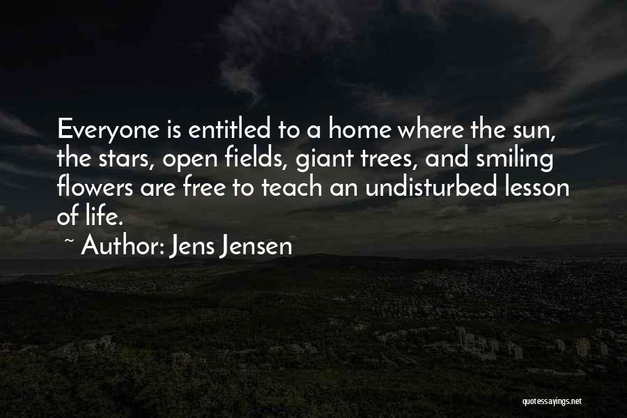 Undisturbed Quotes By Jens Jensen