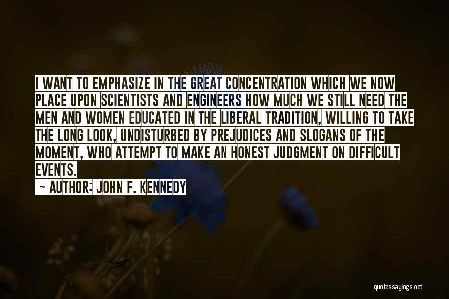 Undisturbed Quotes By John F. Kennedy