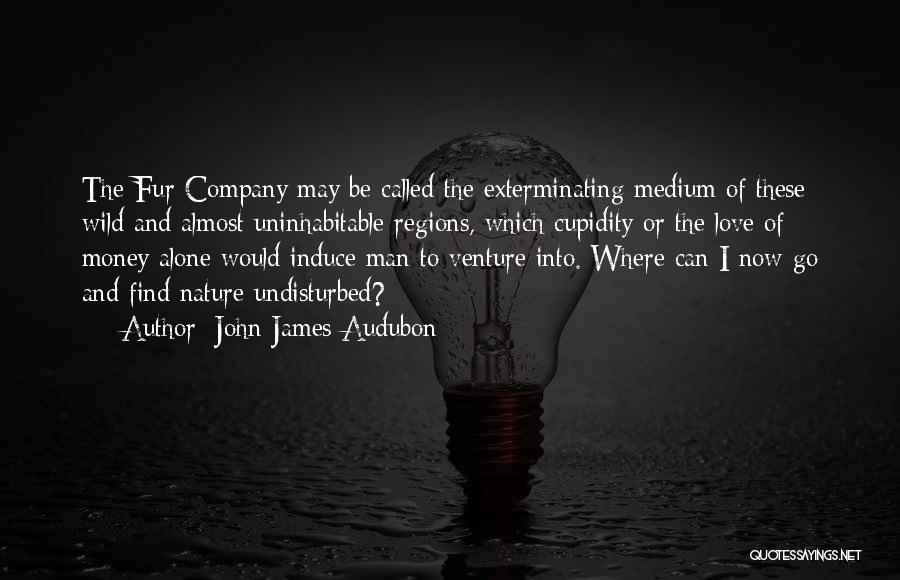 Undisturbed Quotes By John James Audubon