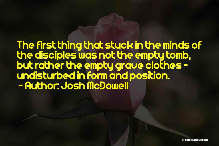 Undisturbed Quotes By Josh McDowell