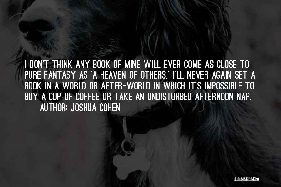 Undisturbed Quotes By Joshua Cohen