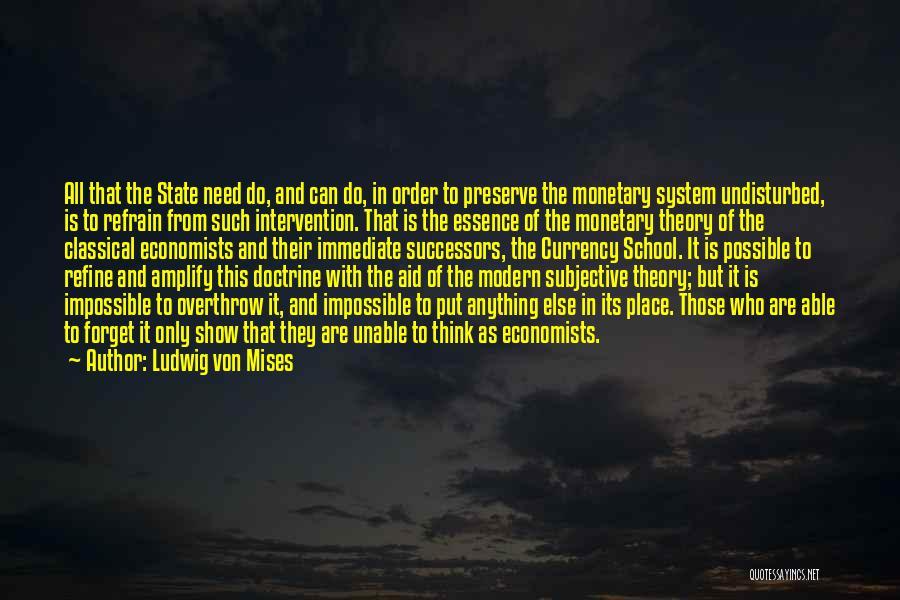 Undisturbed Quotes By Ludwig Von Mises