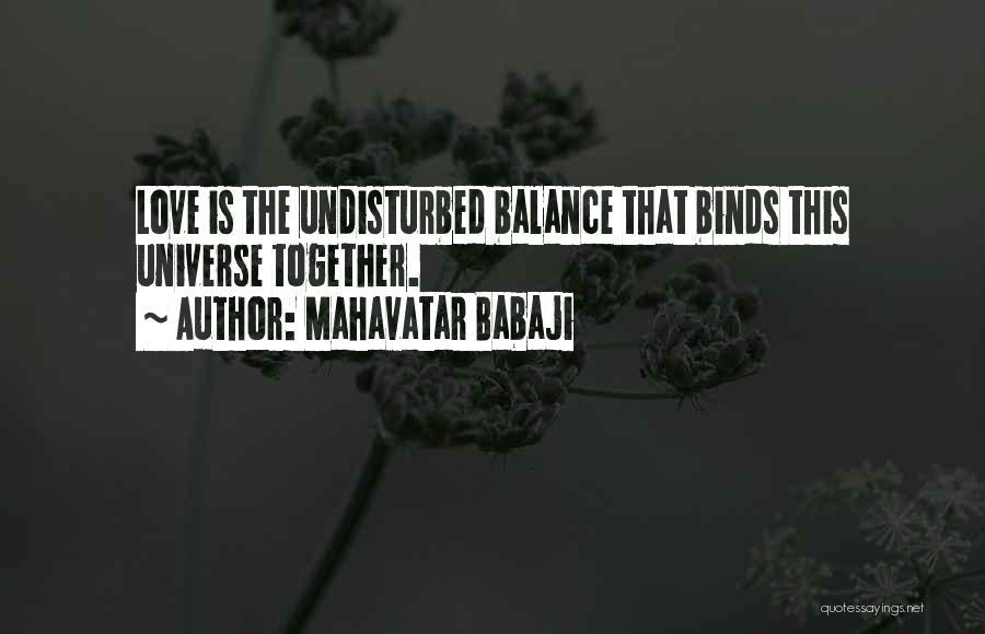 Undisturbed Quotes By Mahavatar Babaji