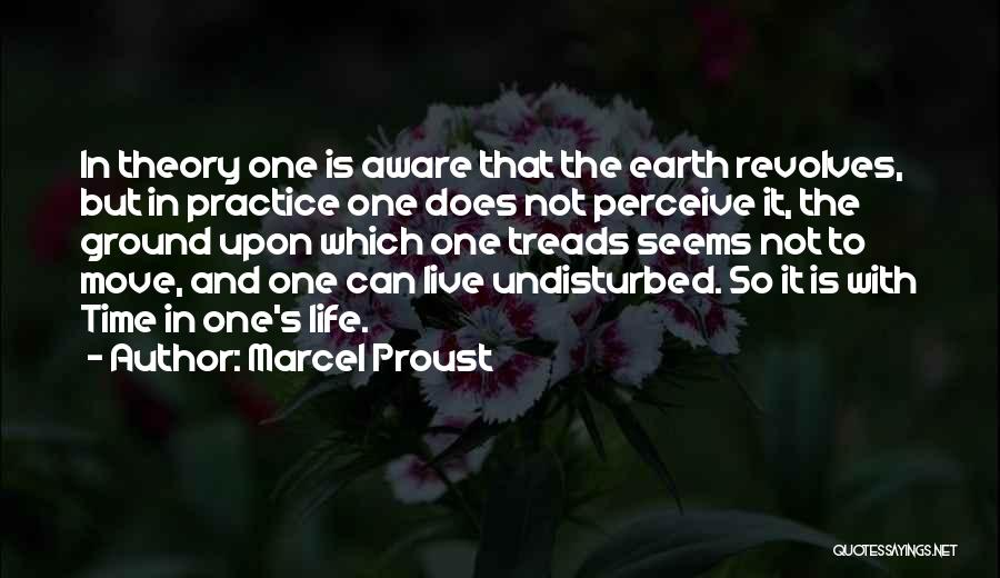 Undisturbed Quotes By Marcel Proust