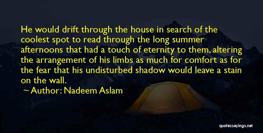Undisturbed Quotes By Nadeem Aslam