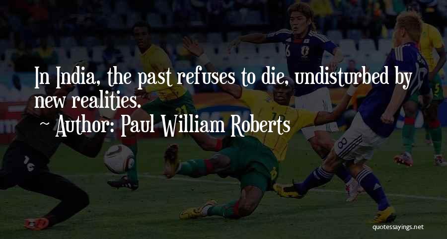 Undisturbed Quotes By Paul William Roberts