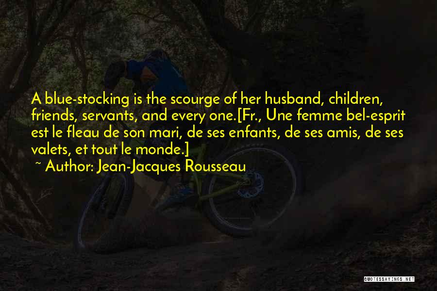 Une Femme Quotes By Jean-Jacques Rousseau