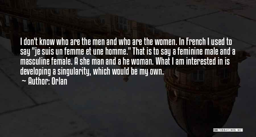 Une Femme Quotes By Orlan