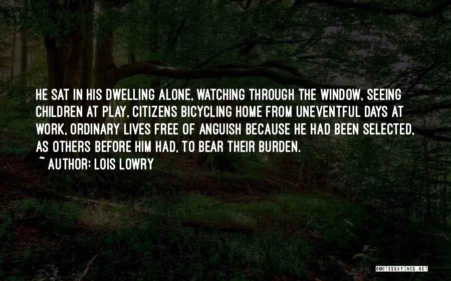 Uneventful Days Quotes By Lois Lowry