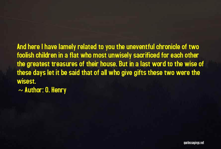 Uneventful Days Quotes By O. Henry